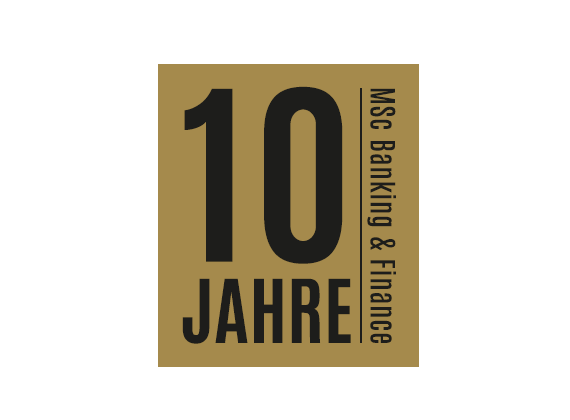 MSc Banking and Finance 10 Jahre